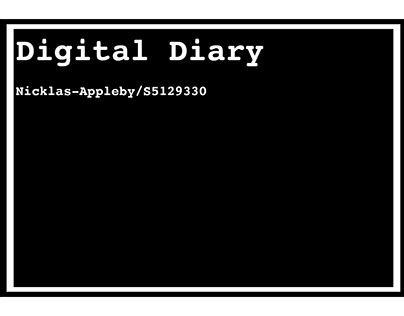 DigitalDiary-Content Production/Nicklas Appleby/1533QCA