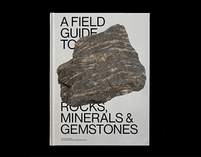 A Field Guide To Rocks, Minerals and Gemstones