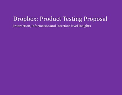 Dropbox: Product Testing Proposal for IxD and Interface