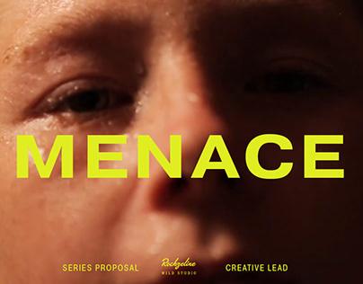 Menace • Narrative Series