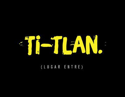Ti-Tlan street theatre
