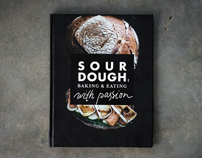 Sourdough: Baking and Eating with Passion