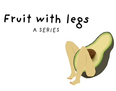 Fruit With Legs: A Series