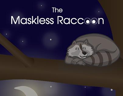 The Maskless Raccoon
