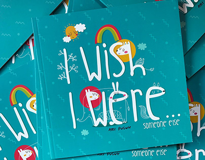 Children's Book: I Wish I Were... Someone Else