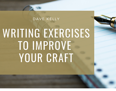 Writing Exercises To Improve Your Craft