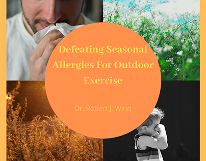 Seasonal Allergies & Outdoor Exercise |Robert J. Winn