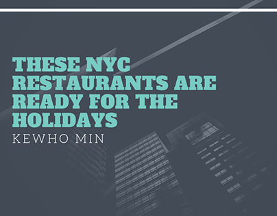 Kewho Min | NYC Restaurants ready for the Holidays
