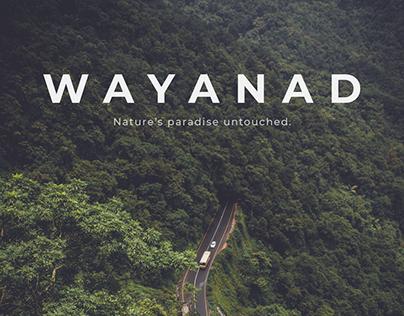 Wayanad, Kerala. The Paradise Untouched