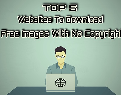 Top 5 Websites For Copyright free Images & Videos