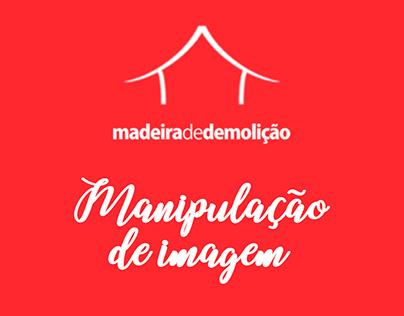 Madeira de Demolição - Manipulação de Imagens