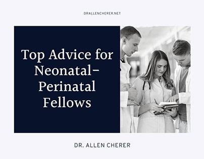 Top Advice for Neonatal-Perinatal Fellows