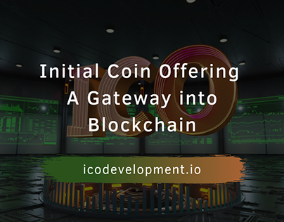Initial Coin Offering — A Gateway into Blockchain