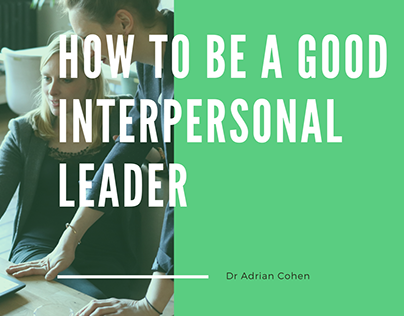 How To Be A Good Interpersonal Leader