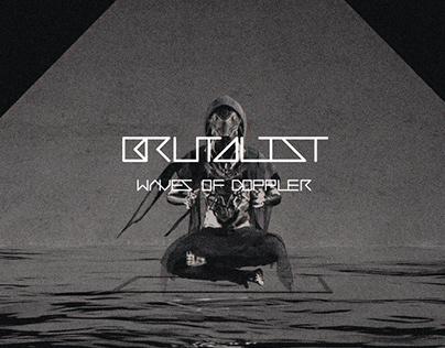 Waves Of Doppler - Brutalist|Official Music Video