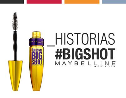 Historias #BigShot Maybelline New York