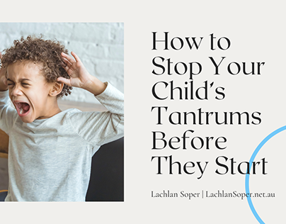 How to Stop Your Child's Tantrums Before They Start