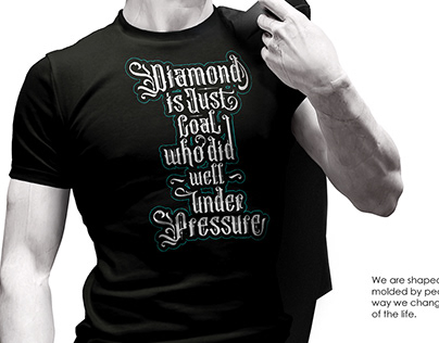 Typography - Diamond is just coal who did well under...