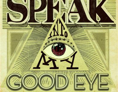 Speak Into My Good Eye Poster