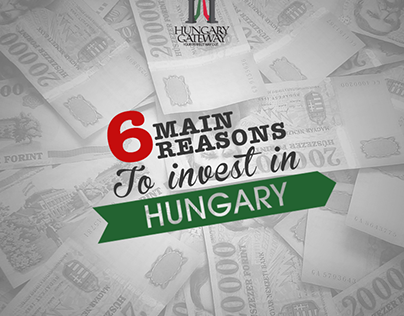 6 Reasons to invest in Hungary campaign