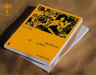 La vida ejemplar de Curro Albayzín
