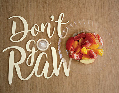 'Don't Go Raw' Series