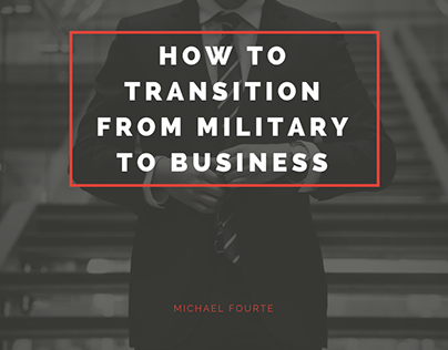 Michael Fourte | Transition from Military to Business