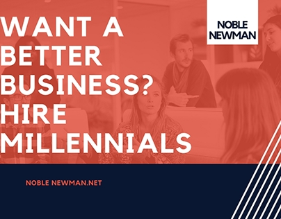 Noble Newman  |  Hiring Millennials For Your Business