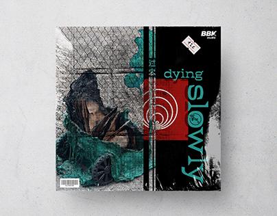 "ALBUM ART ""DYING SLOWLY"""