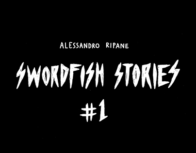 Swordfish Stories #1
