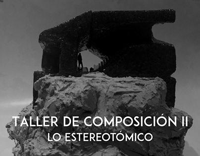 Taller de Composición II Composición Estereotómica
