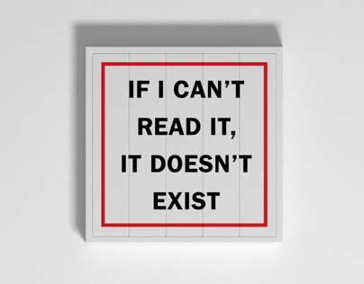 If I can't read it, it doesn't exist