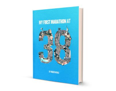 My First Marathon at 38 / Editorial Book Design