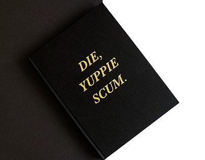 Die, Yuppie Scum