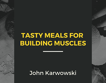 John Karwowski | Tasty Meals for Building Muscles