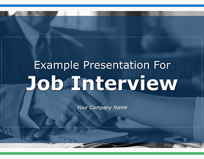 Example Presentation for Job Interview PPT
