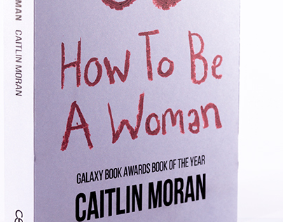 Caitlin Moran- How to be a Woman