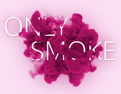 Only Smoke