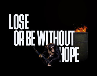 LOSE or be without HOPE