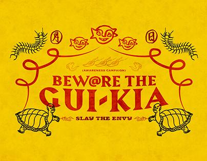 Beware the Gui-Kia