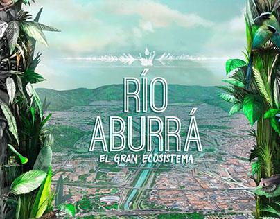 Río Aburrá - El gran ecosistema