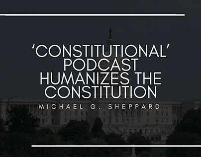 'Constitutional' Podcast Humanizes The Constitution