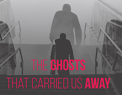 The ghosts that carried us away
