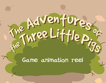 Animation reel of «The Adventures of the 3 Little Pigs»