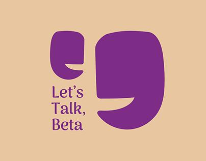 Let's Talk, Beta