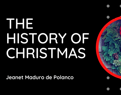 The History of Christmas | Jeanet Maduro de Polanco