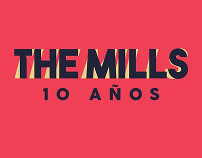 The Mills 10 años