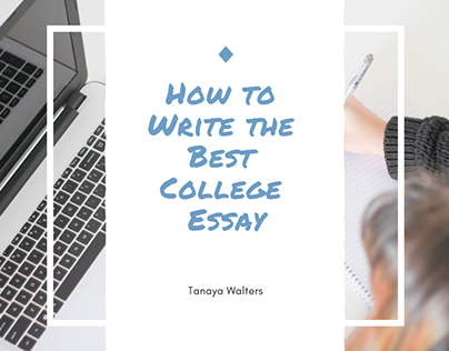 Tanaya Walters | How to Write the Best College Essay
