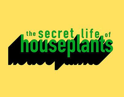the secret life of houseplants