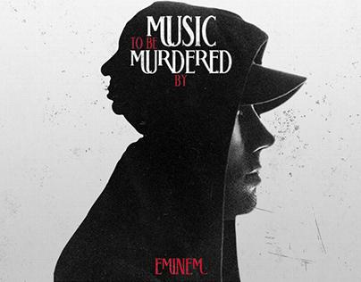 Music to Be Murdered || Eminem Artwork